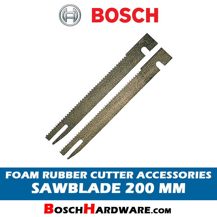 BOSCH FOAM RUBBER CUTTER ACCESSORIES SAWBLADE 200MM 2607018011 BH